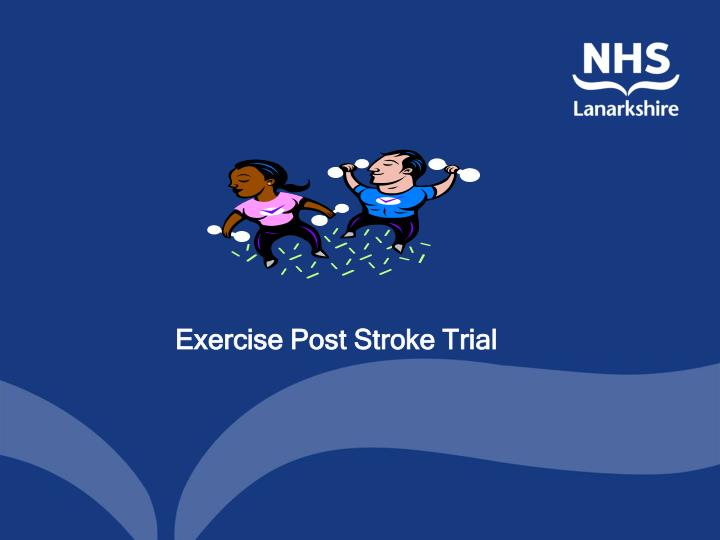 Exercise Post Stroke Trial