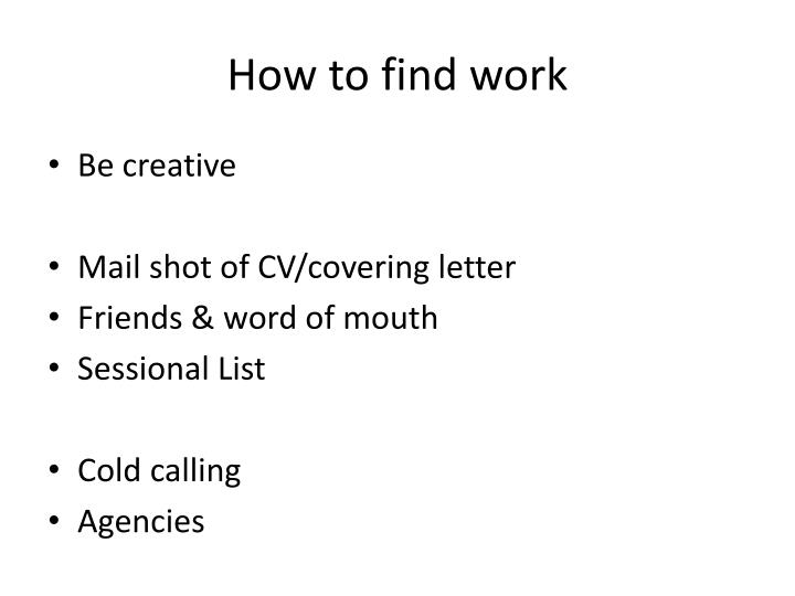 How to find work