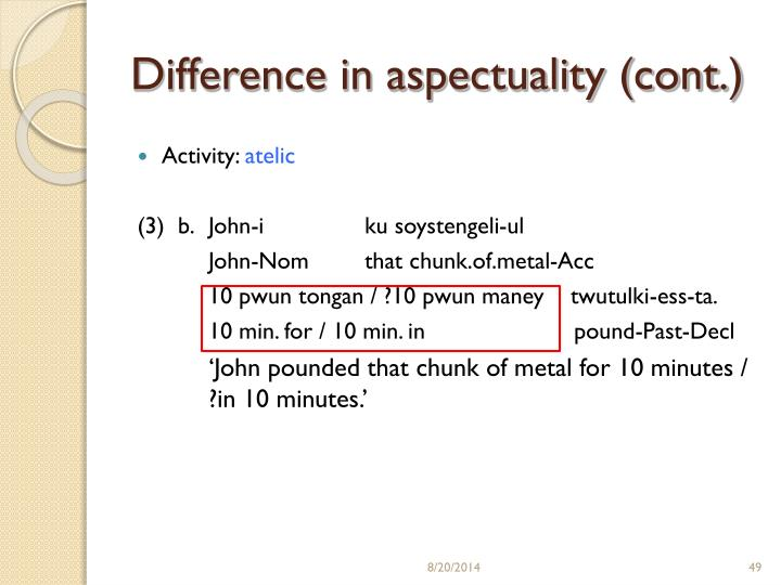 Difference in aspectuality (cont.)