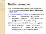 the ka construction