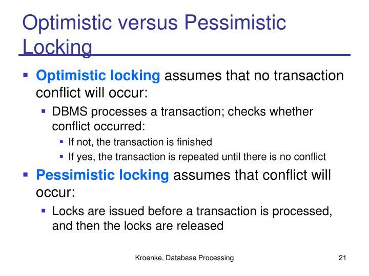 Optimistic versus Pessimistic
