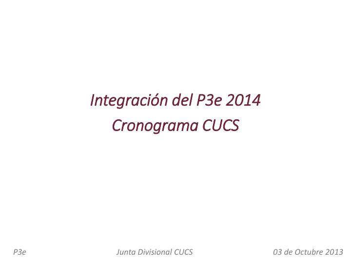 Integración del P3e 2014