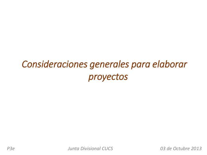 Consideraciones generales para elaborar proyectos