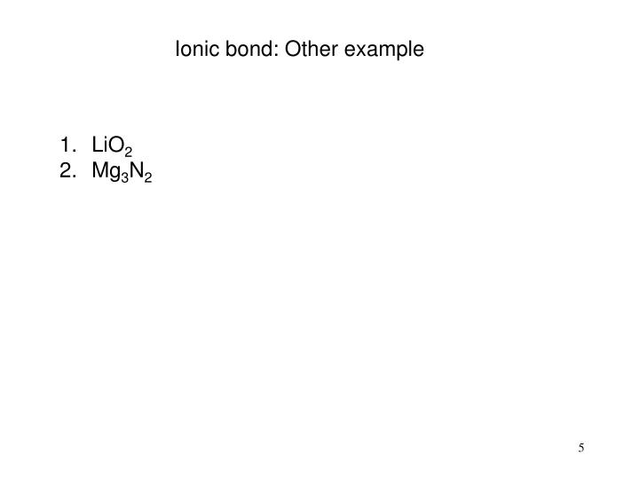 Ionic bond: Other example