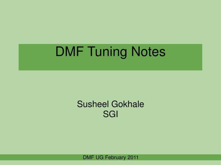 DMF Tuning Notes