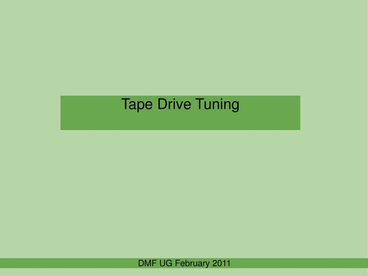Tape Drive Tuning