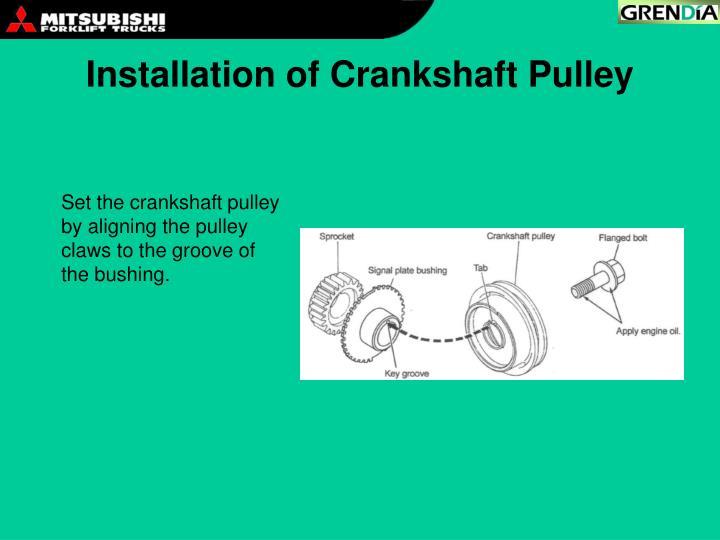 Installation of Crankshaft Pulley