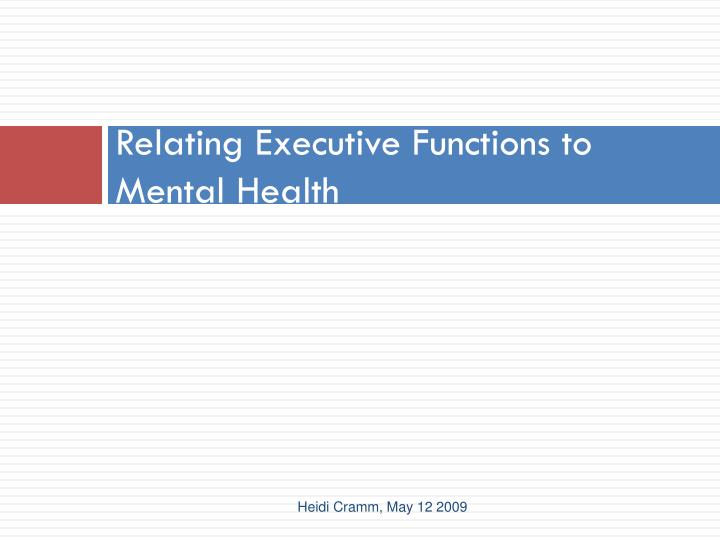 Relating Executive Functions to Mental Health