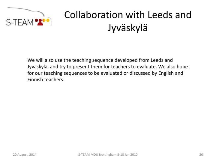 Collaboration with Leeds and Jyväskylä