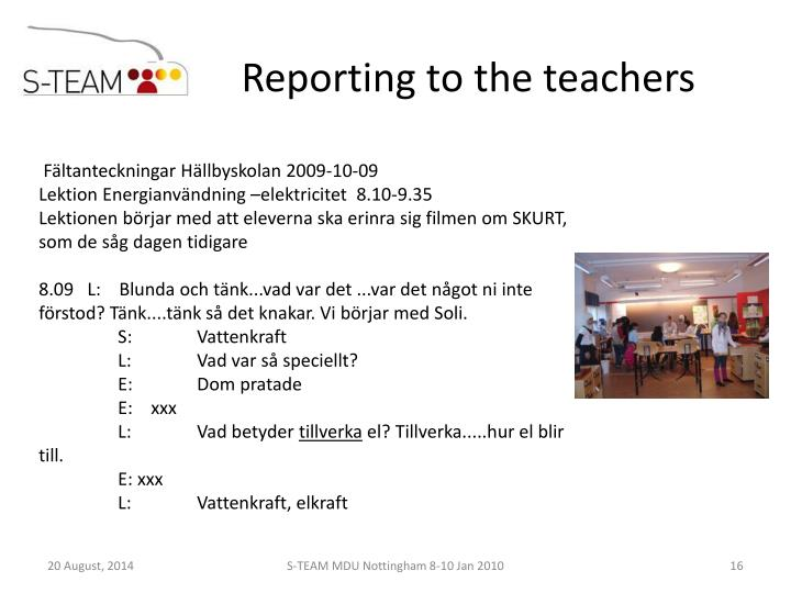 Reporting to the teachers