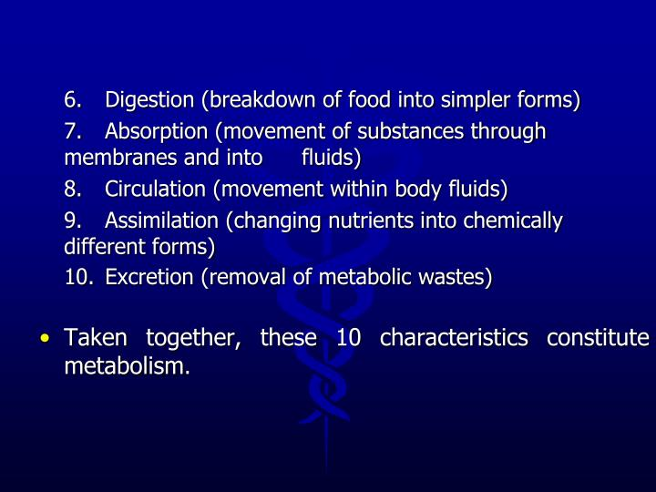 6.Digestion (breakdown of food into simpler forms)