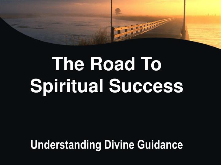 The Road To Spiritual Success
