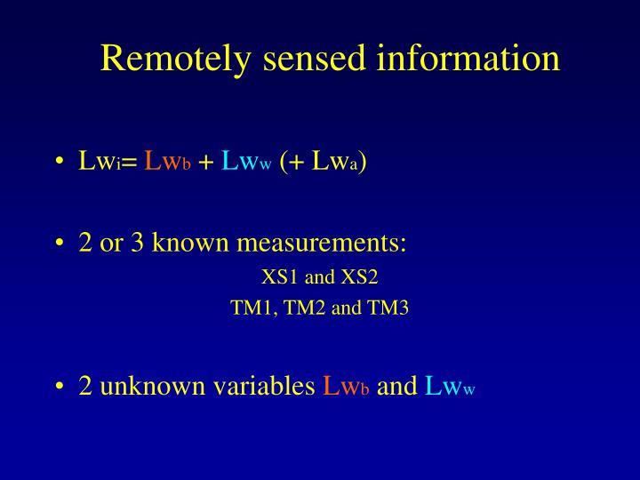 Remotely sensed information