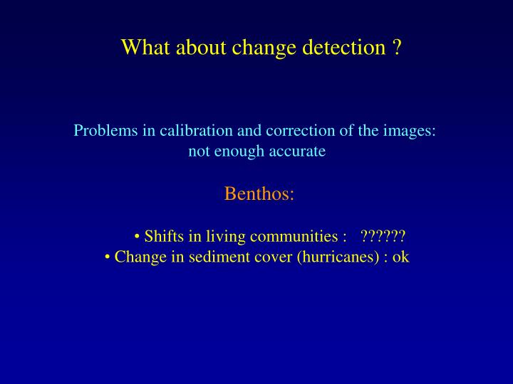 What about change detection ?