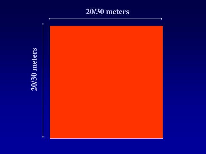 20/30 meters