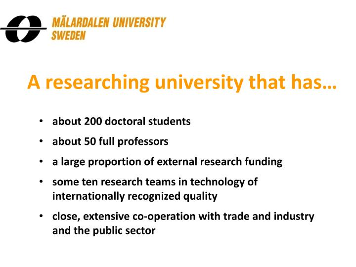 A researching university that has…