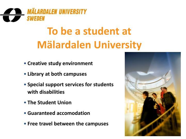 To be a student at Mälardalen University