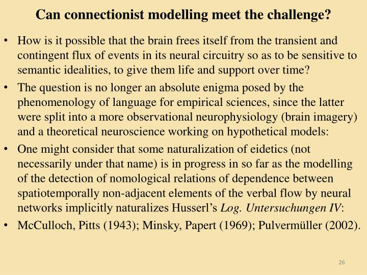 Can connectionist modelling meet the challenge?