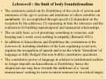 lebenswelt the limit of body foundationalism
