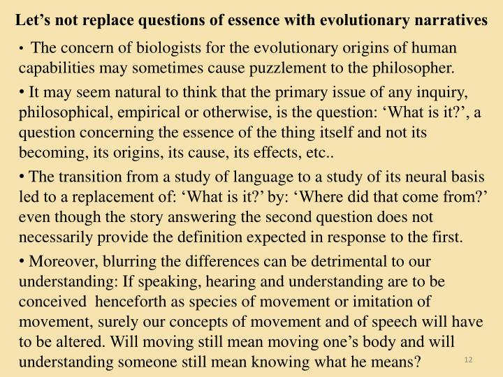 Let's not replace questions of essence with evolutionary narratives