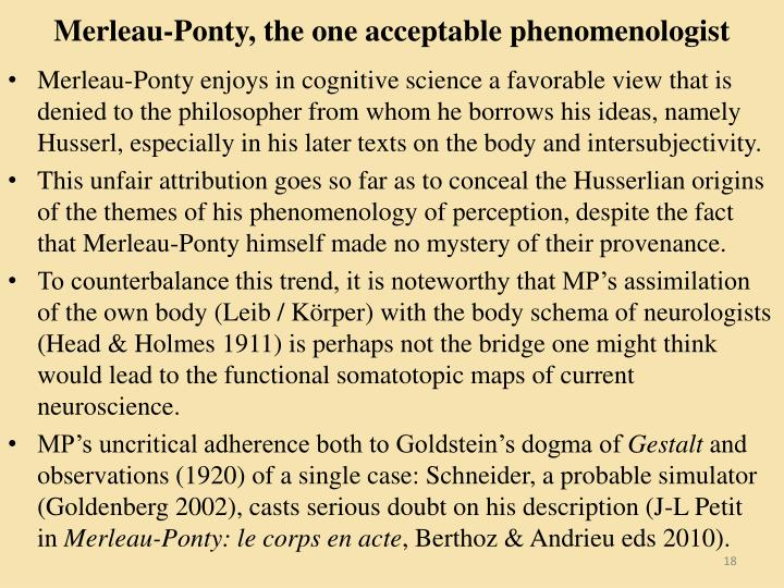 Merleau-Ponty, the one acceptable phenomenologist