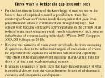 three ways to bridge the gap not only one