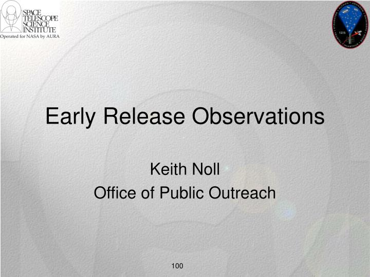 Early Release Observations