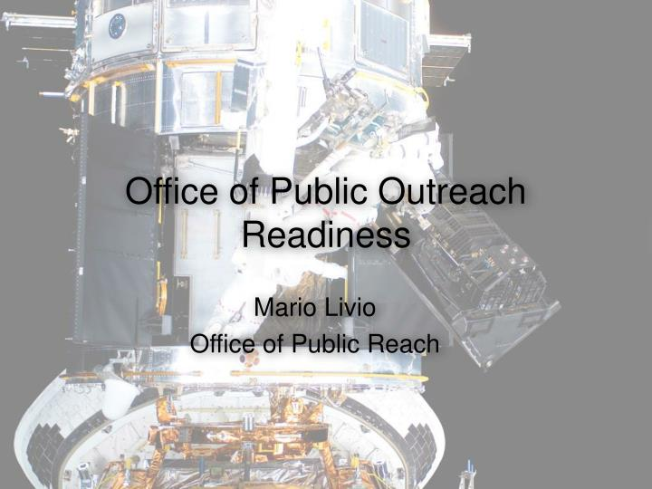 Office of Public Outreach Readiness
