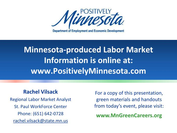 Minnesota-produced Labor Market Information is online at: