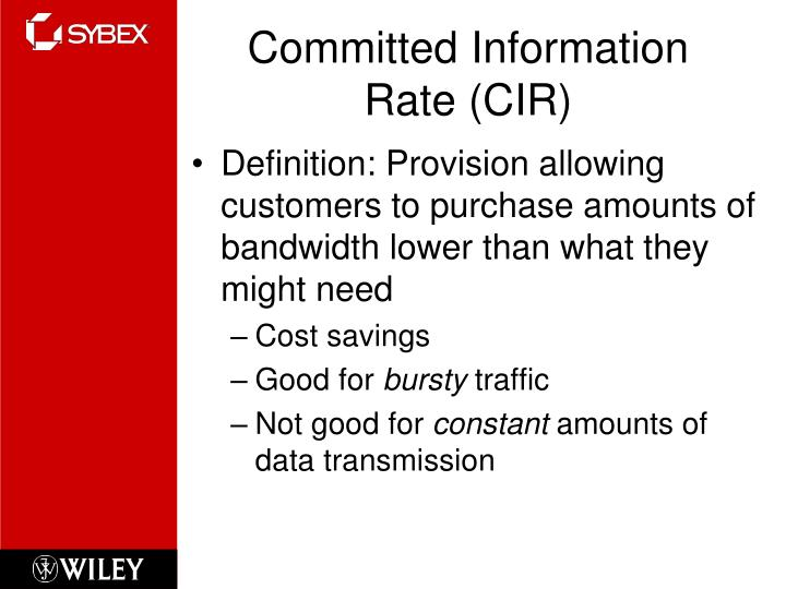 Committed Information Rate (CIR)