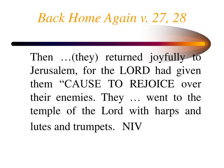 Back Home Again v. 27, 28