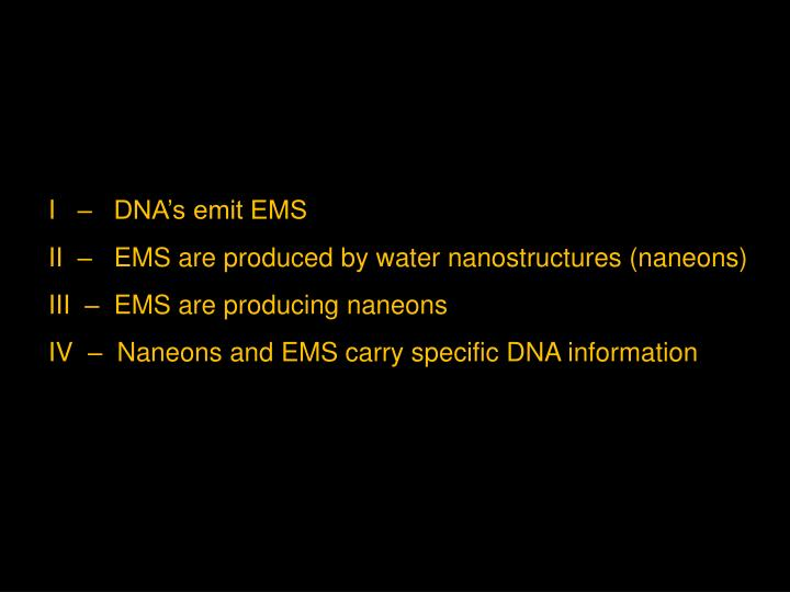 I   –   DNA's emit EMS