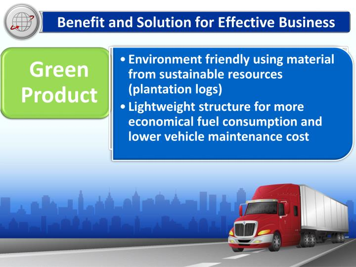 Environment friendly using material from sustainable resources (plantation logs)
