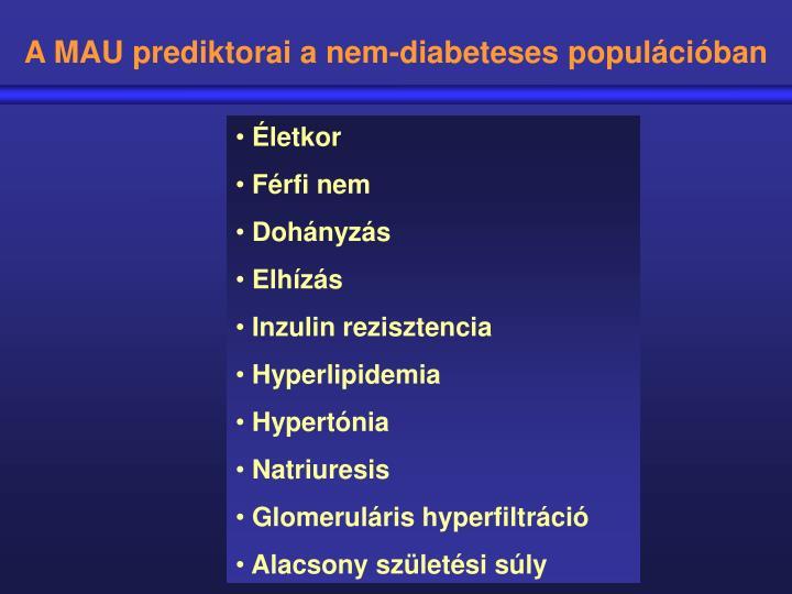 A MAU prediktorai a nem-diabeteses populációban