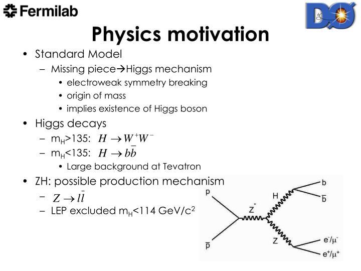 Physics motivation