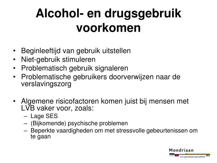 Alcohol- en drugsgebruik voorkomen