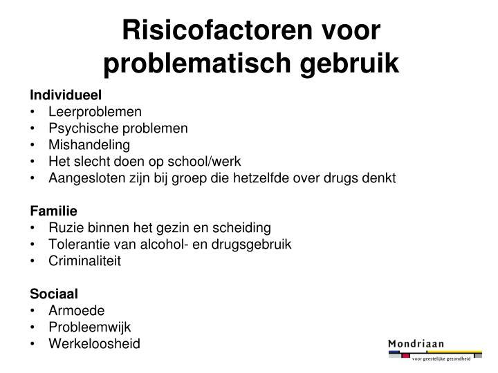 Risicofactoren voor problematisch gebruik