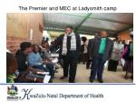 the premier and mec at ladysmith camp