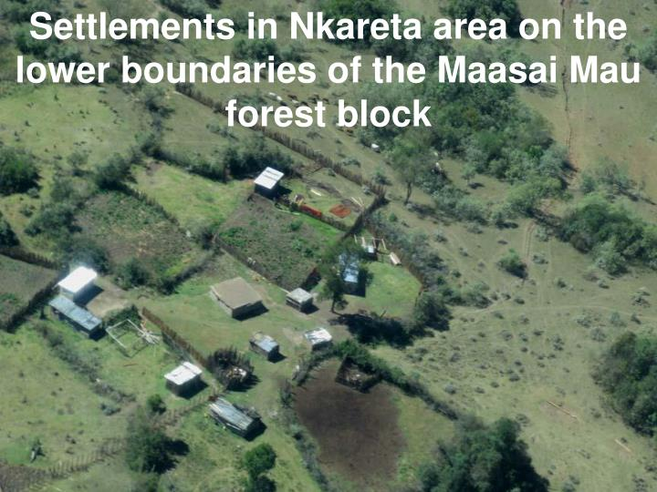 Settlements in Nkareta area on the lower boundaries of the Maasai Mau forest block