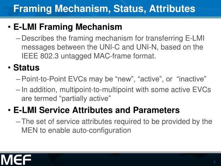 Framing Mechanism, Status, Attributes