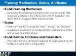 framing mechanism status attributes