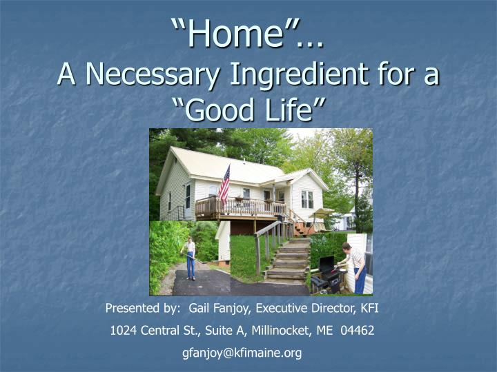 home a necessary ingredient for a good life