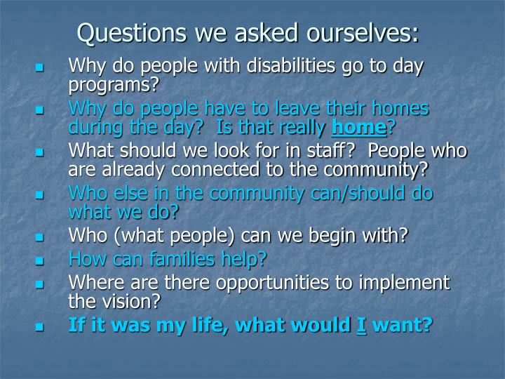 Questions we asked ourselves: