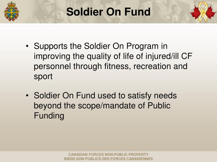 Supports the Soldier On Program in improving the quality of life of injured/ill CF personnel through fitness, recreation and sport