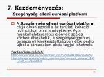 7 kezdem nyez s szeg nys g elleni eur pai platform