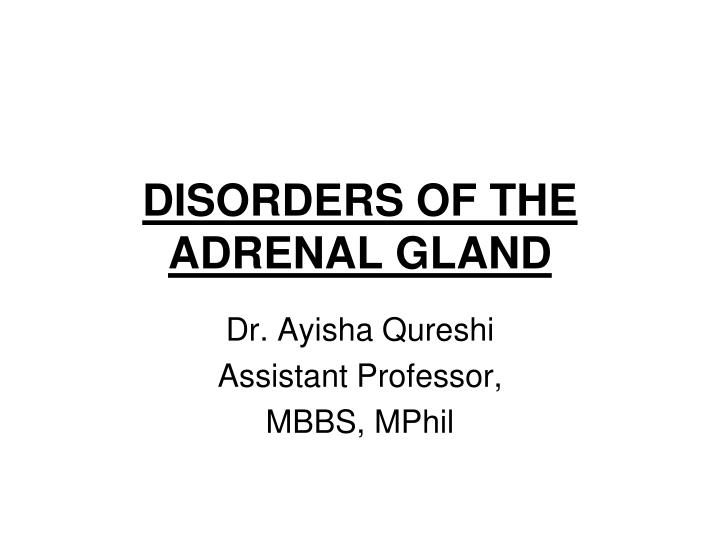 DISORDERS OF THE ADRENAL GLAND