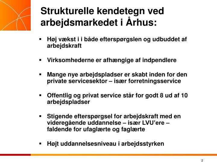 Strukturelle kendetegn ved arbejdsmarkedet i Århus: