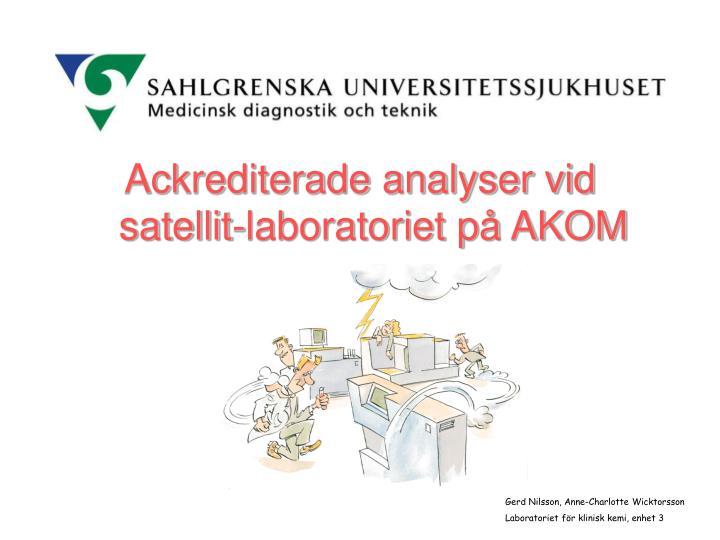 Ackrediterade analyser vid satellit-laboratoriet på AKOM