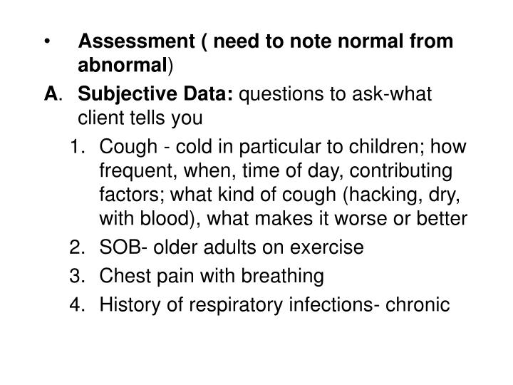 Assessment ( need to note normal from abnormal