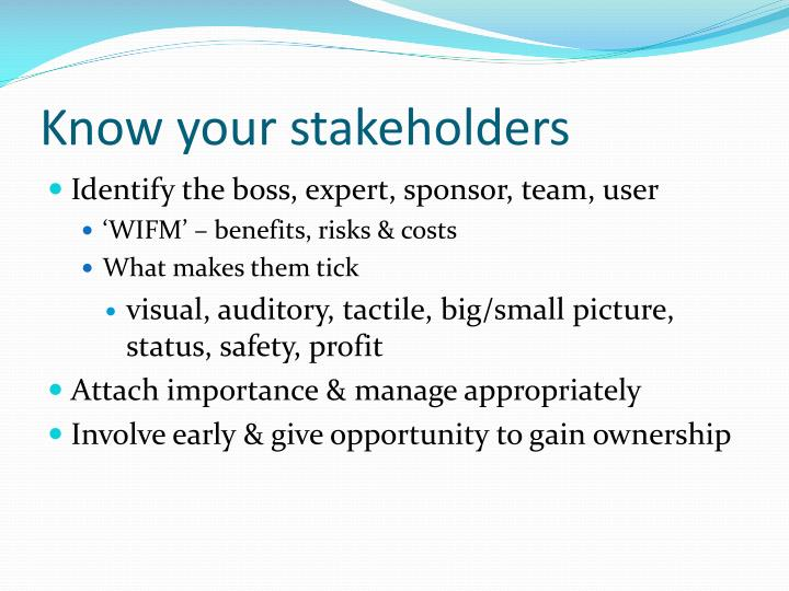 Know your stakeholders